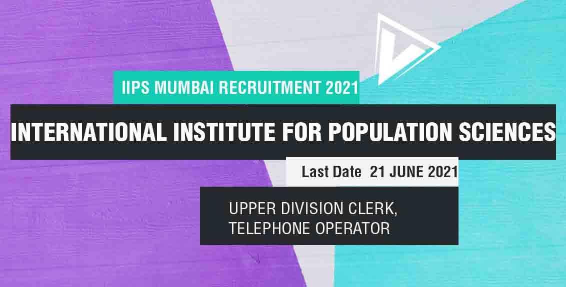 IIPS Mumbai Recruitment 2021: International Institute for Population Sciences, Mumbai Job Listing thumbnail.