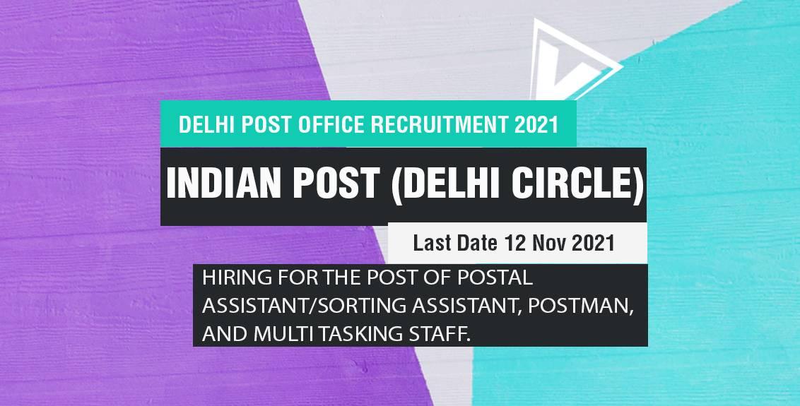 Delhi Post Office Recruitment 2021 for Postman, MTS, Postal Asst.